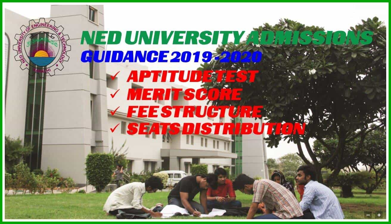 NED University of Engineering and Technology, Karachi Admissions Guidance 2019 - 2020 Merit Criteria & Fee Structure
