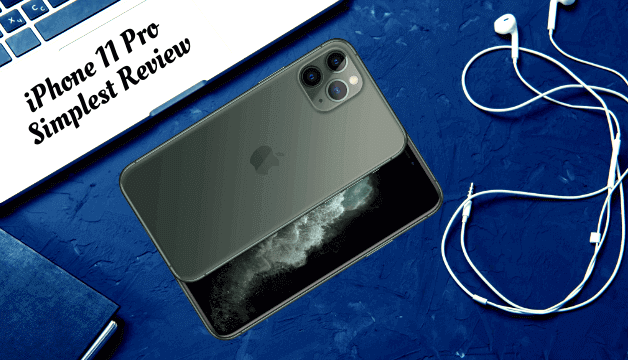 iPhone 11 Pro Simplest Review and Comparison