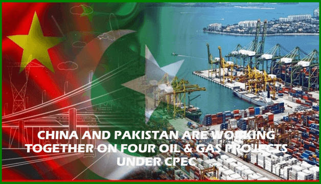 China And Pakistan Are Working Together On Four Oil & Gas Projects Under CPEC