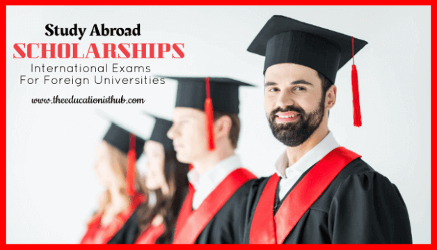 International Exams For Admission In Foreign Universities Study Abroad with Scholarship