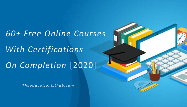 Best Free Online Courses With Certification on Completion In 2020 [60+ Courses]