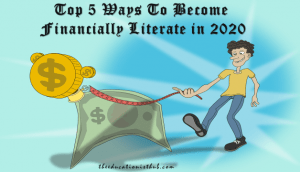 Top 5 Ways To Become Financially Literate in 2020