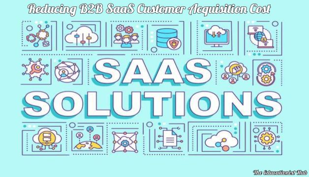 5 Ways On How SaaS Application Can Reduce Customer Acquisition Cost of Your Startup