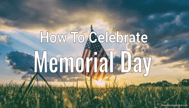5 Ways on How to Celebrate Memorial Day 2021 in the United States