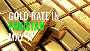Gold Rate in Pakistan Today, 17th May 2021