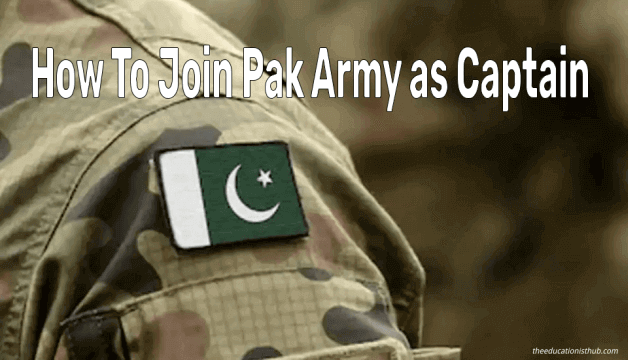 How To Join Pak Army as Captain After FSC