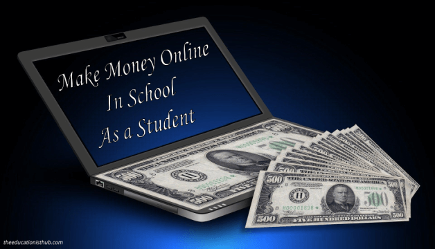How to make money in school as a student