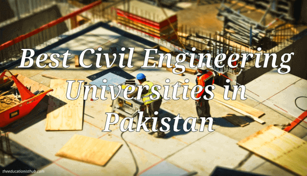 Which University is Best For Civil Engineering in Pakistan?